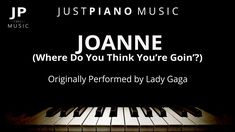 Joanne (Where Do You Think You're Goin'? G Major, Backing Tracks, Lady Gaga, Thinking Of You, Piano, Sheet Music, Thinking About You, Lady Gaga Fashion, Pianos