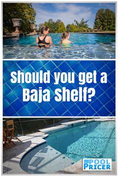 Pros And Cons Of The Baja Shelf (aka Sun Shelf Or Tanning Ledge)