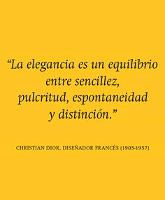 Favorite Quotes, Best Quotes, Life Quotes, Christian Dior, More Than Words, Spanish Quotes, Good Thoughts, Fashion Quotes, Design Quotes