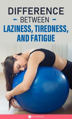 Are You Tired Or Simply Lazy? Here's The Difference Between Laziness, Tiredness, And Fatigue Wellness Activities, Wellness Tips, Health And Wellness, Health Tips For Women, Health And Fitness Tips, Supplements For Women, Healthy Diet Tips, Laziness, Feel Tired