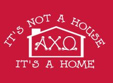 It's Not A House, It's A Home - Alpha Chi Omega