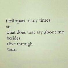 I live through wars.