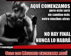 Motivación Sweat Gym... No hay final. Nunca lo habrá. #Salud #Culturismo #Gym