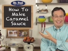 http://www.mrfood.com/How-To-Videos/How-to-Make-Caramel-Sauce