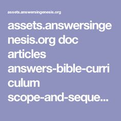 assets.answersingenesis.org doc articles answers-bible-curriculum scope-and-sequence-three-year.pdf