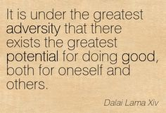 it-is-under-the-greatest-adversity-that-there-exists-the-greatest-potential-for-doing-good-both-for-oneself-and-others-dalai-lama-xiv.jpg 403×275 pixels