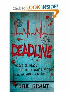 Reading now, April 12, 2013: Deadline (Newsflesh, Book 2): Mira Grant