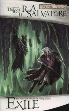 Exile (Book 2 of the Dark Elf Trilogy) by R. A. Salvatore.  Hostile in ways that a surface-dweller could never know, the tunnel-mazes of the Underdark challenge all who tread there. Among these souls are Drizzt Do'Urden and his magical cat, Guenhwyvar.  Exiled from his drow homeland, Drizzt must fight for a new home in the boundless labyrinth. Meanwhile, he must watch for signs of pursuit—for the dark elves are not a forgiving race.