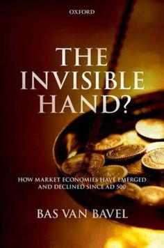 Buy The Invisible Hand?: How Market Economies have Emerged and Declined Since AD 500 by Bas van Bavel and Read this Book on Kobo's Free Apps. Discover Kobo's Vast Collection of Ebooks and Audiobooks Today - Over 4 Million Titles! Invisible Hand, Market Economy, Cause And Effect, Science, Decision Making, How To Run Longer, Books To Read, This Book, Ebooks
