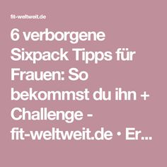 6 verborgene Sixpack Tipps für Frauen: So bekommst du ihn + Challenge - fit-weltweit.de • Ernährung und Fitness