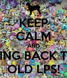 KEEP CALM AND BRING BACK THE OLD LPS! - KEEP CALM AND CARRY ON ...