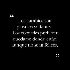 True Quotes, Words Quotes, Wise Words, Best Quotes, Sayings, Positive Phrases, Motivational Phrases, Spanish Inspirational Quotes, Spanish Quotes