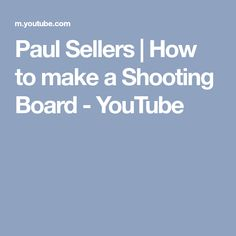 Paul Sellers | How to make a Shooting Board - YouTube