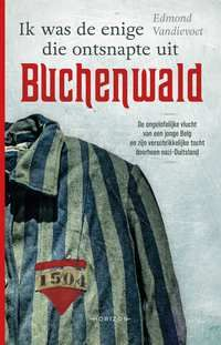 Ik Was De Enige Die Ontsnapte Uit Buchenwald-Edmond Vandievoet-eBook-cover voorzijde