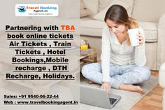 Partnering with TBA book online tickets Air Tickets , Train Tickets , Hotel Bookings,Mobile recharge , DTH Recharge, Holidays.more details visit : http://www.travelbookingagent.in/