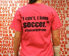 I cant I have soccer shirt. for Easter maybe?? go to soccergrlprobs.com  $19.99