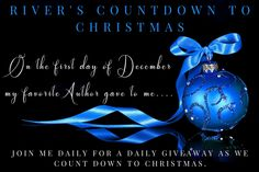 What better way to Celebrate the Month of December than with a Christmas Countdown Giveaway - Head on over to my facebook page EACH DAY for a NEW Giveaway from me and some of my friends!  https://www.facebook.com/riversavageauthor/