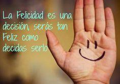 """""""La #Felicidad es una decisión, serás tan #Feliz como decidas serlo."""" #Citas #Frases @Candidman"""