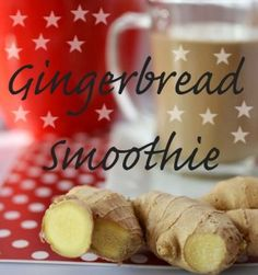 Gingerbread Smoothie: Sparkle with this dessert thickie
