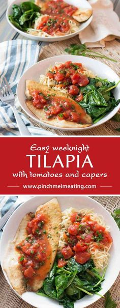 Tilapia with tomatoes and capers is easy to make for a weeknight dinner, healthy, and full of flavor! Serve it with wilted spinach, angel hair pasta, or both.