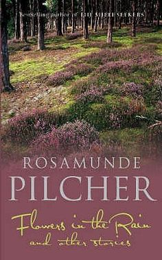 Flowers in the Rain and other stories by Rosamunde Pilcher