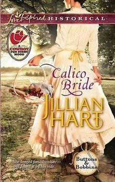 Jillian Hart - Calico Bride / https://www.goodreads.com/book/show/11074598-calico-bride?from_search=true&search_version=service