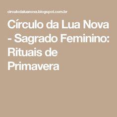 Círculo da Lua Nova - Sagrado Feminino: Rituais de Primavera
