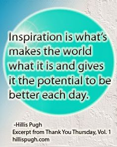 Inspiration is what's makes the world what it is and gives it the potential to be better each day.  #inspirationalquote   #makingtheworldbetter   #bettereachday  #love