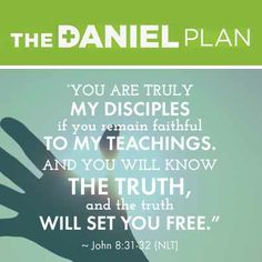 """""""You are truly my disciples if you remain faithful to my teachings, and you will know the truth, and the truth will set you free - John 8:31 (NLT) #DanielPlan #lifestyle #health #healthy #Christian #crossroads360 #fitness #focus #friends #faith #food #newstarts #resolutions #startnow"""