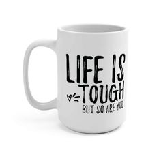 Life Is Tough But So Are You. Do you have a friend or a loved one going through a hard time in their life? If so, our Life If Tough But So Are You Mug can help brighten their day while letting them know you believe in them. Life Is Tough, Life Is Good, Chasing Dreams, Strong Relationship, Life Is An Adventure, Life Tips, Live For Yourself, Motivational, Inspirational