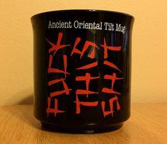 DIRTY WORD Mug ~ Ancient Oriental Tilt F Word Coffee Black Mug Foul Language  #RecycledPaperProducts