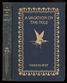 A vacation on the Nile by Lewis Parkhurst £40.25 - First Edition. Limited to 500 copies of which this is numbered 209. Illustrated from photographs by T. W. Gilson & Richard Parkhurst.
