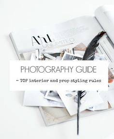 Passion Shake | Photography Guide – Top Interior and Prop Styling Rules to Follow | http://passionshake.com