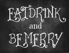 Eat Drink and Be Merry Chalkboard Printable
