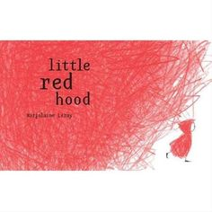 Little Red Hood by Marjolaine Leray