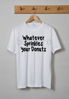whatever sprinkles your donuts awesome unisex tshirt tanktop adult