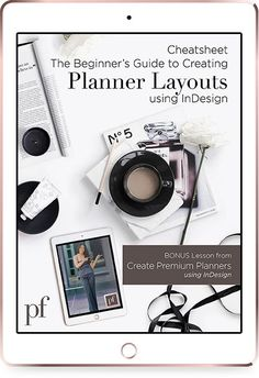 Cheatsheet. The beginner's guide to creating planner layouts using InDesign