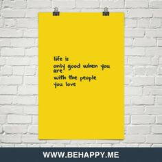 Life+is+only+good+when+you+are+with+the+people+you+love+#927797