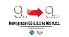 Downgrade iOS 9.3.1 To iOS 9
