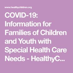 Information for Families of Children and Youth with Special Health Care Needs Home Health Care, Kids Health, Therapy Activities, Physical Activities, Feeling Stressed, Medical School, Adolescence, Pediatrics, Families