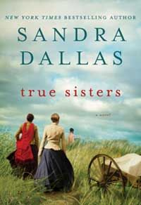 True Sisters by Sandra Dallas.  I love this author!  I think I've read all of her novels.