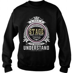 I Love  stage  Its a stage Thing You Wouldnt Understand  T Shirt Hoodie Hoodies YearName Birthday Shirts & Tees