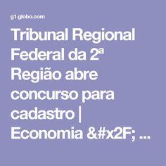 Tribunal Regional Federal da 2ª Região abre concurso para cadastro | Economia / Concursos e Emprego | G1