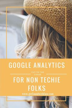 Google Analytics for non techie people, does Google Analytics scare you? Dont worry here are some tips on using Google Analytics for your business | online business tips