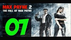 Max Payne 2 - Прохождение 07 - Навстречу друг другу
