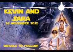 Star Wars Save the Dates... Not seriously thinking of it, but I thought it was hilarious, hahaha