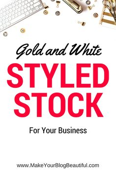 Get a FREE gold and white styled stock image, thend check out the full set!  http://www.makeyourblogbeautiful.com
