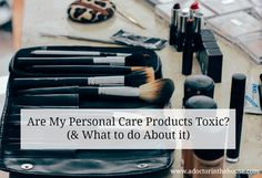Podcast: Are Your Personal Care Products Toxic? (& What to do About It) http://www.adoctorinthehouse.com/blog/toxicpersonalcareproducts
