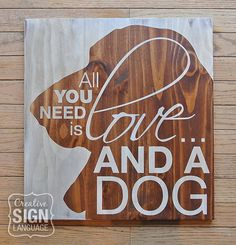 All You Need is Love and a Dog - Basset Hound- Painted Wood Sign from Creative Sign Language - Perfect gift for the Basset Hound lover. Basset hound sign. Available on Etsy.
