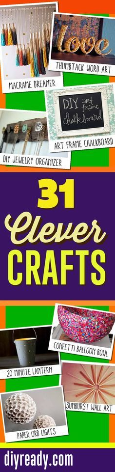 31 Clever DIY Crafts. Save On Crafts with these Easy DIY Ideas for Cool DIY Projects and Creative Craft Tutorials http://diyready.com/save-on-easy-diy-crafts/